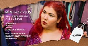 da1e700dd Pop Plus produz mini edição na Zona Leste com moda plus size até 30 reais