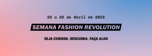 Fashion Revolution: está na hora de uma revolução na moda