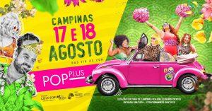 Vem aí a primeira edição do Pop Plus em Campinas dias 17 e 18 de agosto